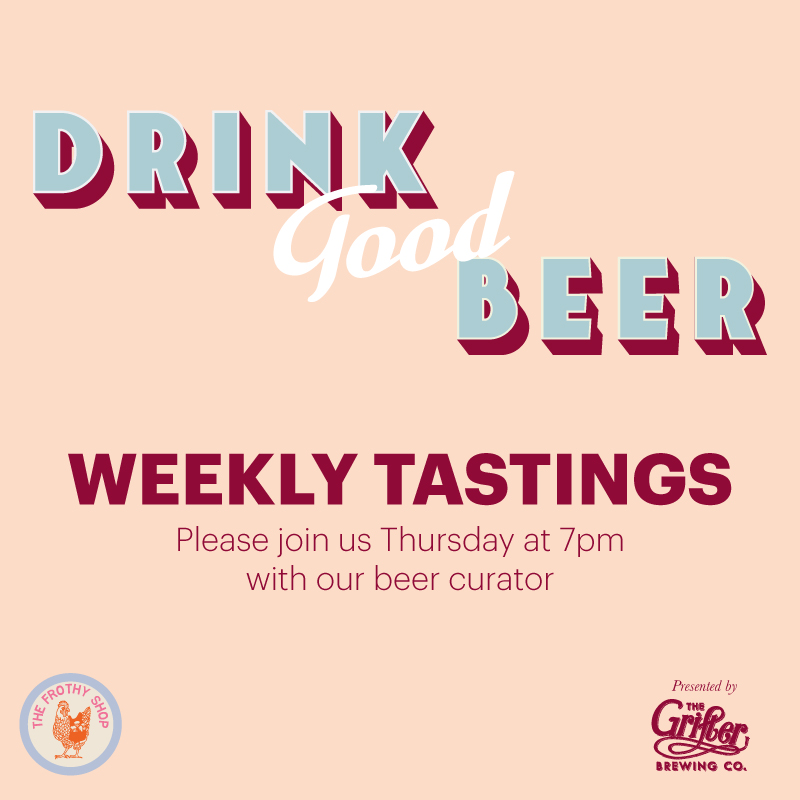 THURSDAY NIGHT 7PM WEEKLY BEER TASTING